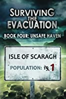 Surviving The Evacuation, Book 4: Unsafe Haven: Volume 4