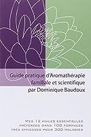Guide pratique aromathérapie familiale et scientifique