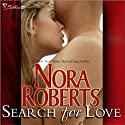 Search for Love (       UNABRIDGED) by Nora Roberts Narrated by Gayle Hendrix