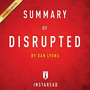 Summary of Disrupted: by Dan Lyons | Includes Analysis Audiobook