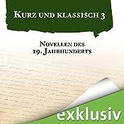 Novellen des 19. Jahrhunderts (Kurz und klassisch 3) | Heinrich von Kleist, Gottfried Keller, Jeremias Gotthelf, Hugo von Hofmannsthal