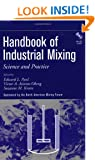 Handbook of industrial mixing: science and practice Edward L. Paul, North American Mixing Forum, Suzanne M. Kresta, Victor Atiemo-Obeng