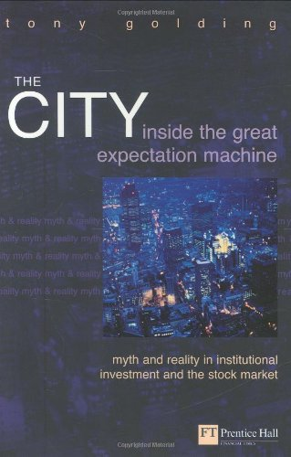 the-city-inside-the-great-expectation-machine-myth-and-reality-in-institutional-investment-and-the-s