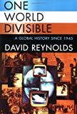 One World Divisible: A Global History Since 1945 (Global Century Series)