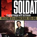 Soldat: Reflections of a German Soldier, 1936-1949 | Siegfried Knappe,Ted Brusaw