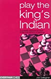 img - for Play the King's Indian: A Complete Repertoire for Black in this most Dynamic of Openings book / textbook / text book