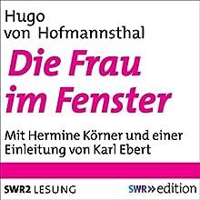 Die Frau im Fenster Hörbuch von Hugo von Hofmannsthal Gesprochen von: Hermine Körner, Karl Ebert