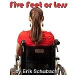 Five Feet or Less | Erik Schubach