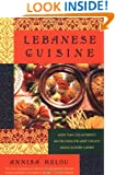 Lebanese Cuisine: More Than 250 Authentic Recipes From The Most Elegant Middle Eastern Cuisine