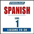 Spanish Level 1 Lessons 26-30: Learn to Speak and Understand Spanish with Pimsleur Language Programs Hörbuch von  Pimsleur Gesprochen von:  Pimsleur