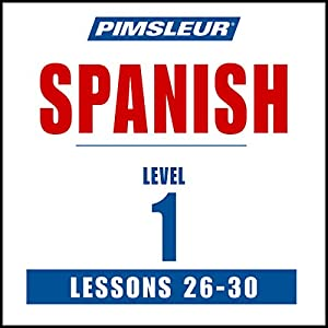 Spanish Level 1 Lessons 26-30 Audiobook