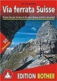 echange, troc Iris Kürschner - Via Ferrata Suisse - Toutes les via ferrata et les plus beaux sentiers sécurisés
