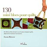 echange, troc Susan Briscoe - 130 mini blocs pour quilts : De délicieux blocs de 7,6 à 12,7 cm pour composer quilts, objets de la maison et accessoires
