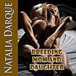 Breeding Mom and Daughter | Natalia Darque