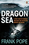 Frank Pope Dragon Sea: A Historical Mystery. Buried Treasure. An Adventure Beneath the Waves