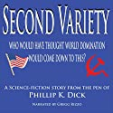 Second Variety Audiobook by Phillip K. Dick Narrated by Gregg Rizzo