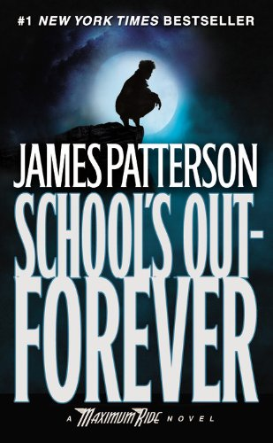 Cover of School's Out - Forever: A Maximum Ride Novel (Book 2)