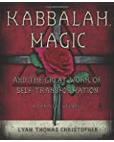 Kabbalah Magic And the Great Work of Self-transformation: A Complete Course