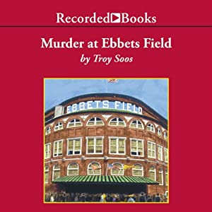 Murder at Ebbetts Field | [Troy Soos]
