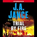 Trial by Fire: A Novel of Suspense (       UNABRIDGED) by J. A. Jance Narrated by Karen Ziemba