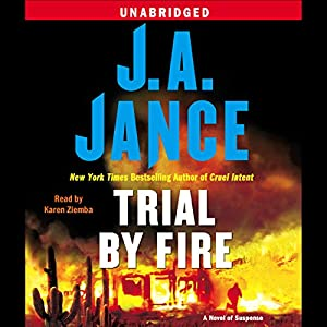 Trial by Fire: A Novel of Suspense | [J. A. Jance]