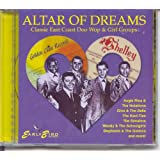 Altar of Dreams: Classic East Coast Doo Wop & Girl Groups