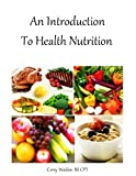 An Introduction To Health Nutrition (Topics In Health)