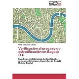 Verificación al proceso de estratificación en Bogotá D.C.: Estudio de metodologías de clasificación socio económica...