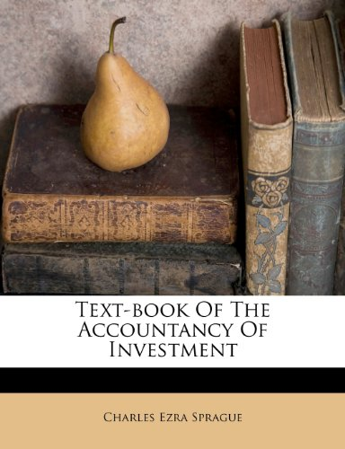 Text-book Of The Accountancy Of Investment