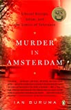 Murder in Amsterdam: Liberal Europe, Islam, and the Limits of Tolerence (0143112368) by Buruma, Ian