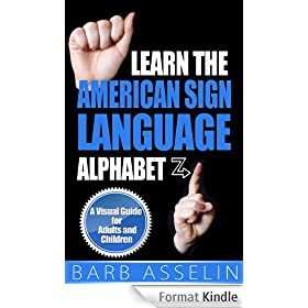 Learn the American Sign Language Alphabet: A Visual Guide for Adults and Children (English Edition)