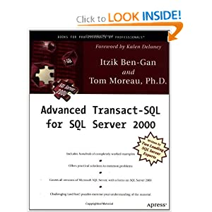 Advanced Transact-SQL for SQL Server 2000 Itzik Ben-Gan and Tom Moreau