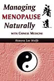 Honora Lee Wolfe Managing Menopause Naturally with Chinese Medicine