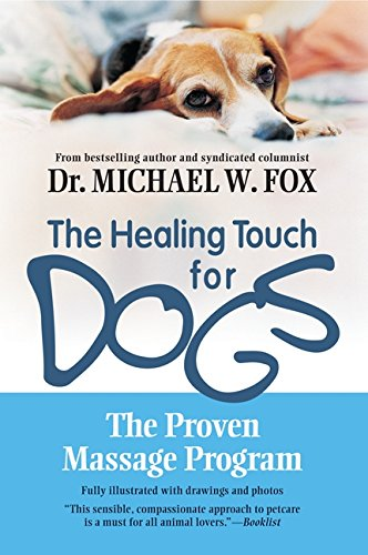 The Healing Touch for Dogs: The Proven Massage Program for Dogs
