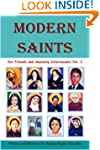 Modern  Saints  Our Friends and Heave...