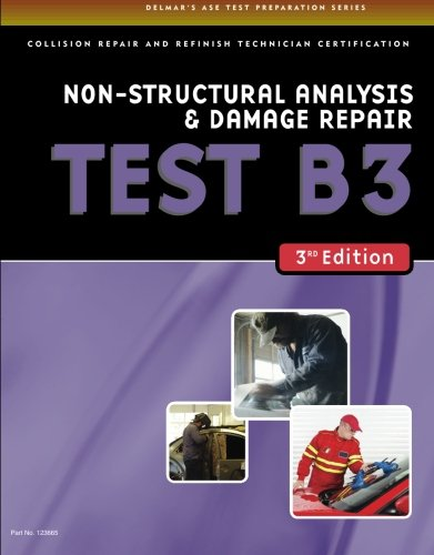 ASE Test Prep Series -- Collision (B3): Non-Structural Analysis and Damage Repair - Delmar Cengage Learning - DE-1401836658 - ISBN: 1401836658 - ISBN-13: 9781401836658