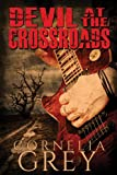 Devil at the Crossroads by Cornelia Grey