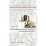 Traveling Between the Lines: Europe in 1938: The Trip Journal of John F. Randolph and His Daughter's Response ~ Rebecca McBride