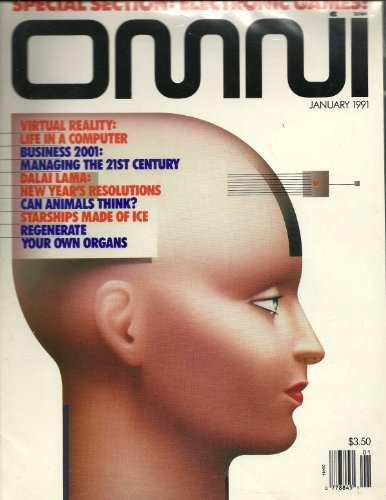 mag: OMNI 1/91... Virtual Reality... Dalai Lama's New Years Resolutions... Can Animals Think... Regenerate Your Own Organs...