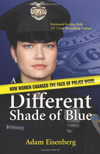 A Different Shade of Blue: How women changed the face of police work