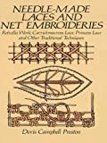 Needle-Made Laces and Net Embroideries: Reticella Work, Carrickmacross Lace, Princess Lace and Other Traditional Techniques (Dover Knitting, Crochet, Tatting, Lace)