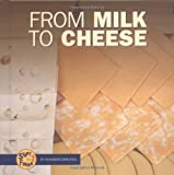 img - for From Milk to Cheese (Start to Finish) book / textbook / text book