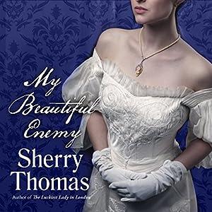 My Beautiful Enemy | [Sherry Thomas]