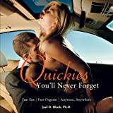 img - for Quickies You'll Never Forget: Fast Sex, Fast Orgasm, Anytime, Anywhere book / textbook / text book