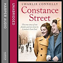 Constance Street: The true story of one family and one street in London's East End (       UNABRIDGED) by Charlie Connelly Narrated by Leighton Pugh