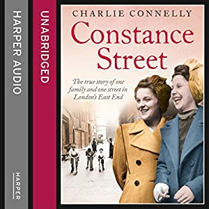Constance Street: The true story of one family and one street in London's East End Audiobook