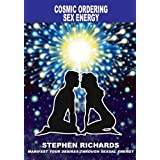 Cosmic Ordering: Sex Energyby Stephen Richards