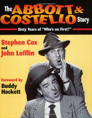 "Abbott & Costello Story: Sixty Years of ""Who's on First?"""
