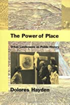 Free The Power of Place: Urban Landscapes as Public History Ebooks & PDF Download