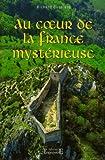 echange, troc Richard Bessière - Au coeur de la France mystérieuse